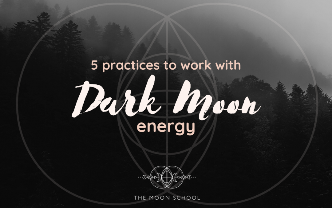 5 of my Personal Practices for Working with Dark Moon Energy