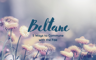 It's Beltane! Here are 5 Ways to Commune with the Fae