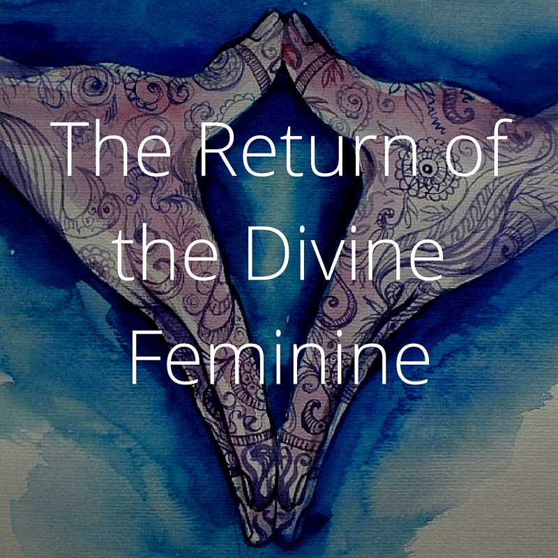 The Return of the Divine Feminine