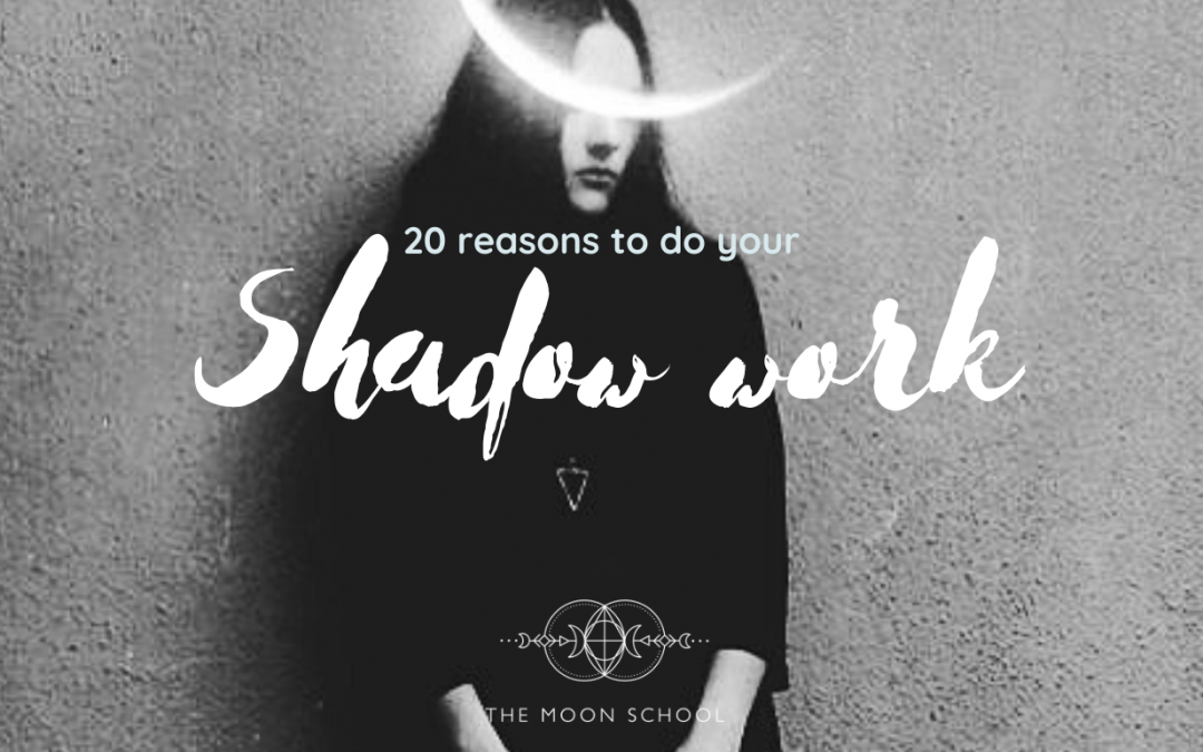 20 Reasons you NEED to do your Shadow Work