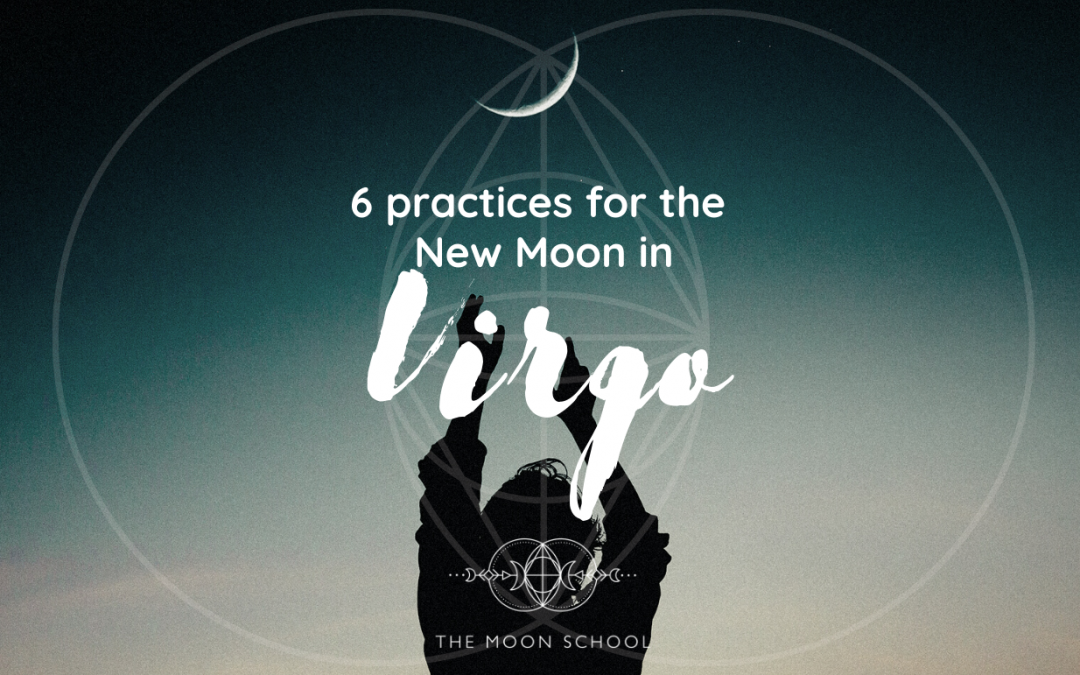 6 Vital Ways to Cleanse, Clarify and Purify (Virgo New Moon 6/7 Sept 2021)