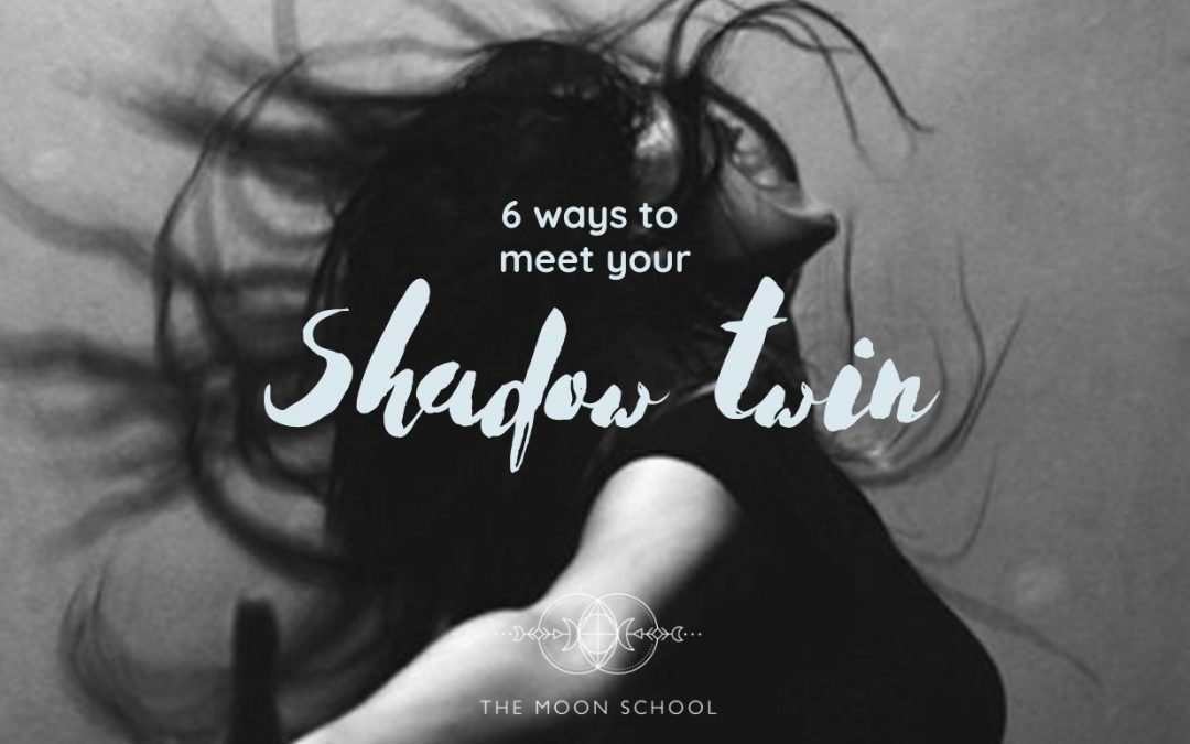 6 Ways to Meet your Shadow Self (AKA your Shadow Twin 😉)